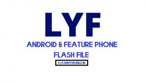 LYF Jio F220B Working Flash File (Stock ROM)